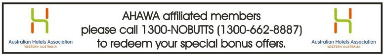 AHAWA members call 1300-NOBUTTS to order your special offer!